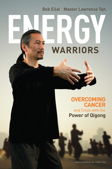 Energy Warriors - Overcoming Cancer and Crisis with the Power of Qigong - cover