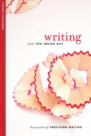 Writing from the Inside Out - The Practice of Free-Form Writing - cover