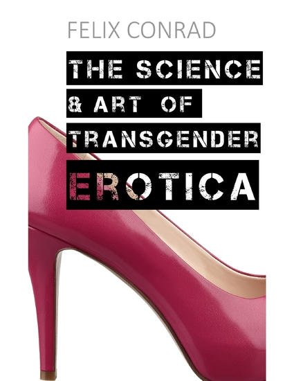 The Science and Art of Transgender Erotica - cover