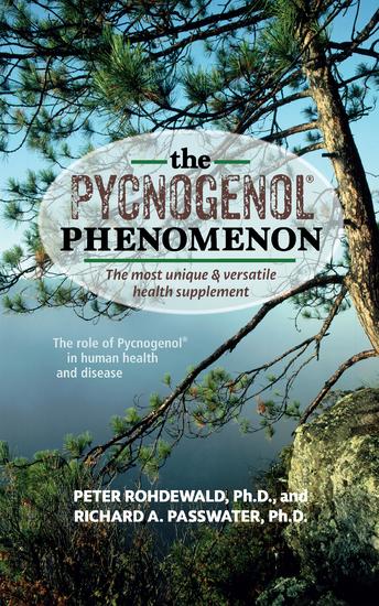 The Pycnogenol Phenomenon - The Most Unique & Versatile Health Supplement - cover