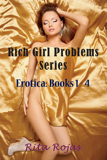 Rich Girl Problems Series - Erotica: Books 1-4 - cover
