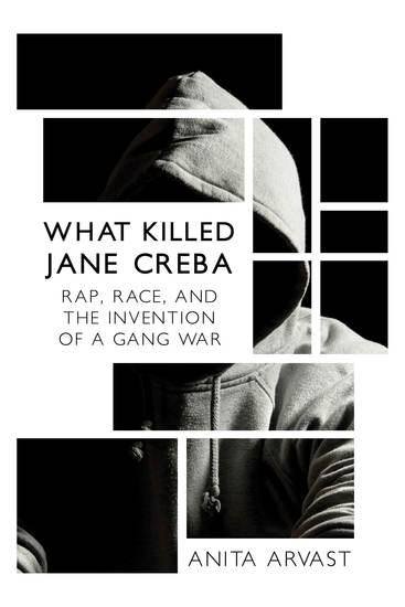 What Killed Jane Creba - Rap Race and the Invention of a Gang War - cover