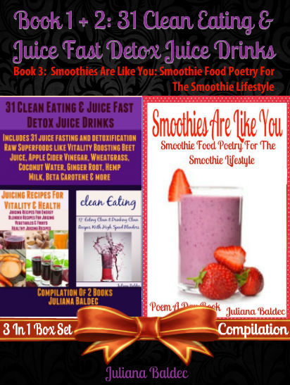 31 Clean Eating & Juice Fast Detox Juice Drinks (Best Clean Eating Recipes) + Smoothies Are Like You: Smoothie Food Poetry For The Smoothie Lifestyle - Poem A Day Book (Poem For Mom & Smoothie Gift & Smoothie Guide For Beginners in Rhymes Verses & Quotes - Smoothie Food Poetry For The Smoothie... - cover