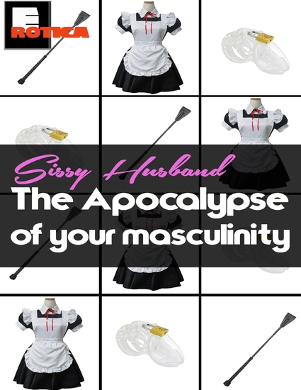 Sissy Husband: The Apocalypse of Your Masculinity - cover