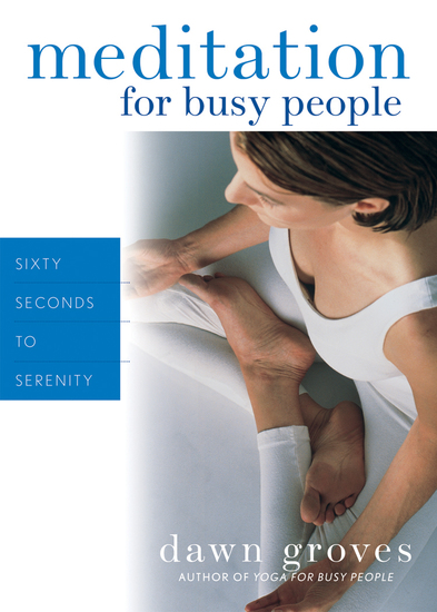 Meditation for Busy People - Sixty Seconds to Serenity - cover