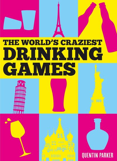 The World's Craziest Drinking Games - cover