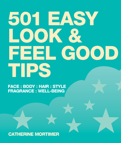 Easy Look & Feel Good Tips - Face Body Hair Style Fragrance Well-Being - cover