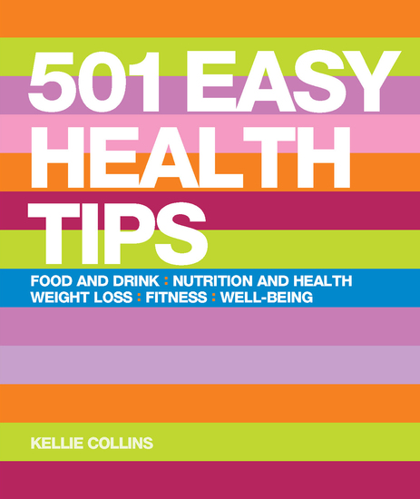 501 Easy Health Tips - Nutrition and Health Diet Food & Drink Weight Loss Fitness Well-Being - cover