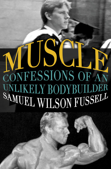 Muscle - Confessions of an Unlikely Bodybuilder - cover