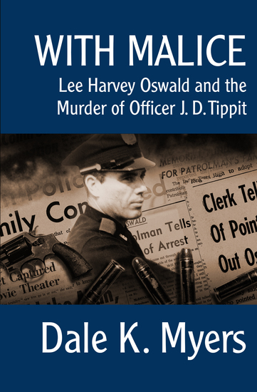With Malice - Lee Harvey Oswald and the Murder of Officer J D Tippit - cover