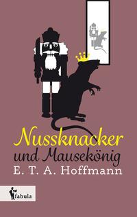 Nussknacker und Mausekönig von E.T.A. Hoffmann lesen