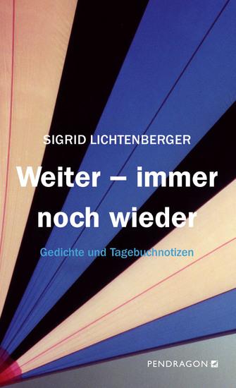 Weiter - immer noch wieder - Gedichte und Tagebuchnotizen - cover