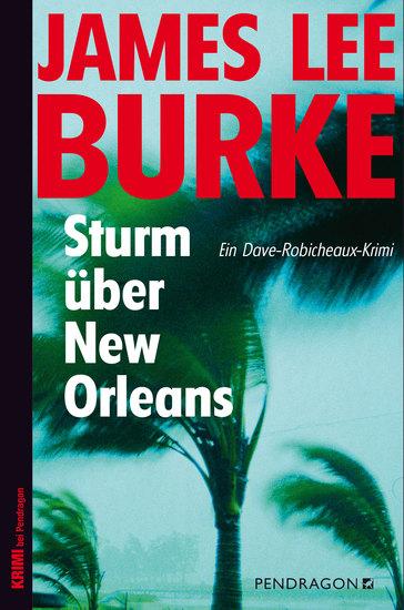 Sturm über New Orleans - Ein Dave-Robicheaux-Krimi Band 16 - cover