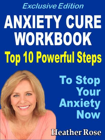 Anxiety Workbook:Top 10 Powerful Steps How To Stop Your Anxiety Now - cover