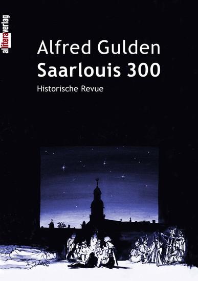 Saarlouis 300 - Historische Revue - cover