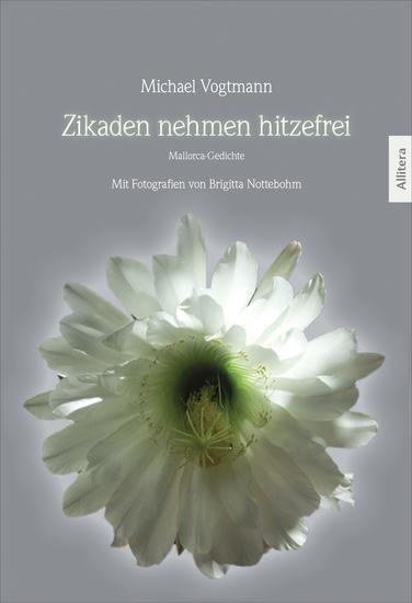 Zikaden nehmen hitzefrei - Mallorca-Gedichte Mit Fotografien von Brigitta Nottebohm - cover