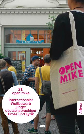 21 open mike - Internationaler Wettbewerb junger deutschsprachiger Prosa und Lyrik - cover