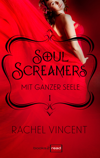Soul Screamers 1: Mit ganzer Seele - cover