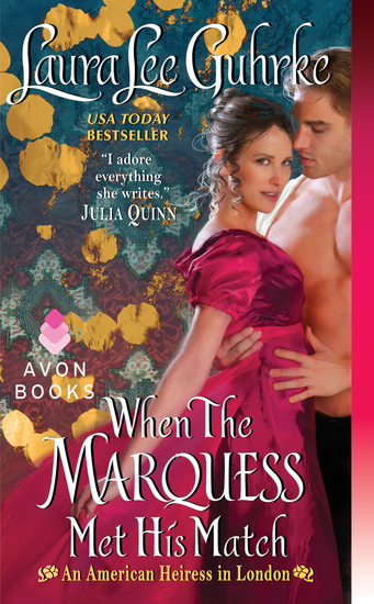 When The Marquess Met His Match - An American Heiress in London - cover