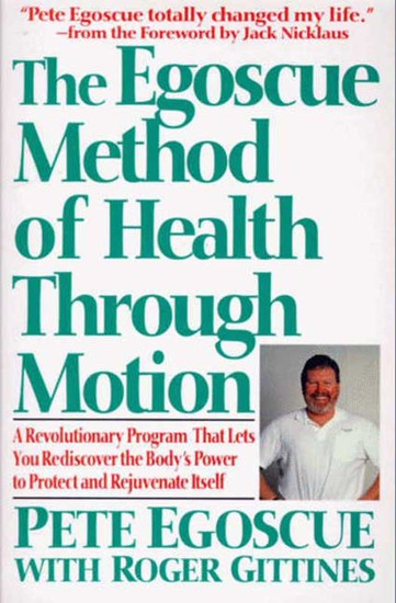 The Egoscue Method of Health Through Motion - Revolutionary Program of Stretching and - cover