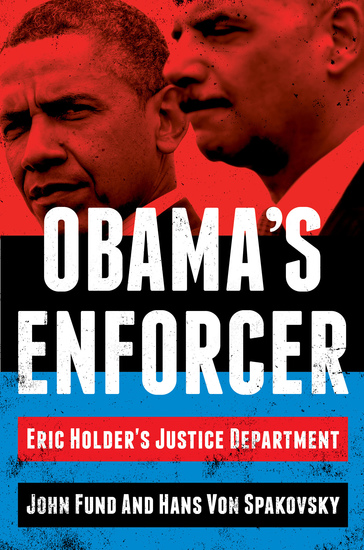 Obama's Enforcer - Eric Holder's Justice Department - cover