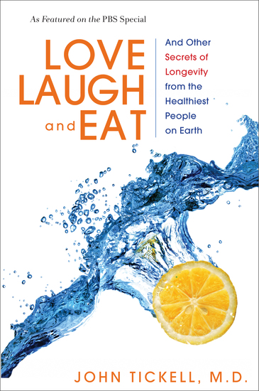 Love Laugh and Eat - And Other Secrets of Longevity from the Healthiest People on Earth - cover