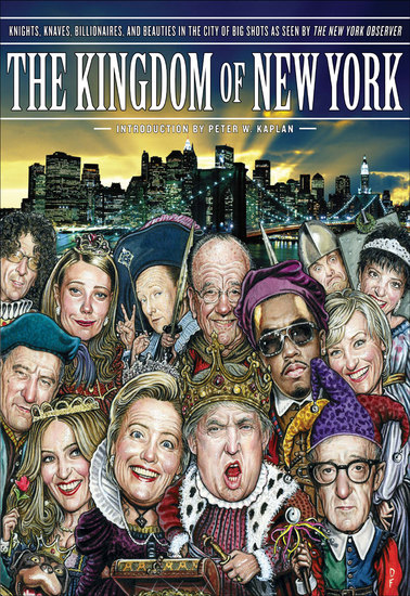 The Kingdom of New York - Knights Knaves Billionaires and Beauties in the City of Big Shots - cover