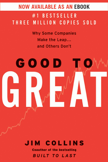 Good to Great - Why Some Companies Make the LeapAnd Others Don't - cover