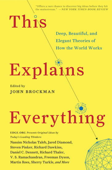 This Explains Everything - 150 Deep Beautiful and Elegant Theories of How the World Works - cover
