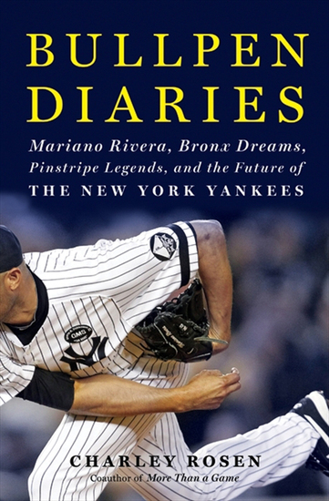 Bullpen Diaries - Mariano Rivera Bronx Dreams Pinstripe Legends and the Future of the New York Yankees - cover