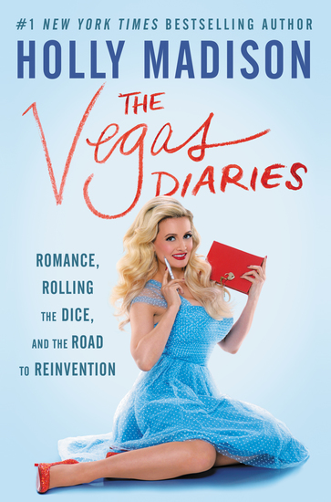The Vegas Diaries - Romance Rolling the Dice and the Road to Reinvention - cover