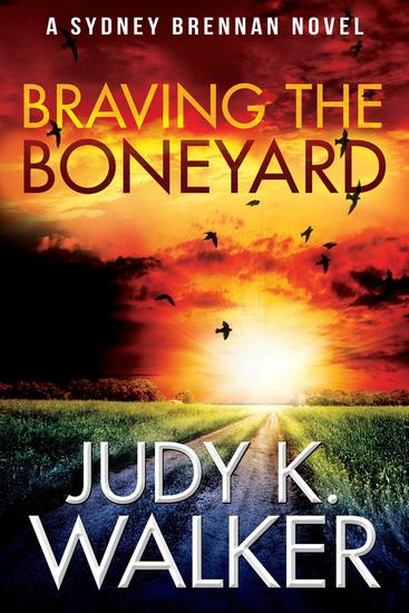 Braving the Boneyard: A Sydney Brennan Novel - Sydney Brennan Mysteries #5 - cover