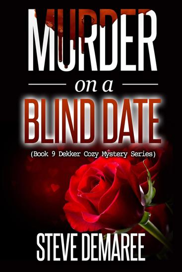 Murder on a Blind Date - Dekker Cozy Mystery Series #9 - cover