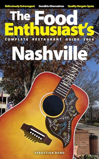 Nashville - 2016 - The Food Enthusiast's Complete Restaurant Guide - cover