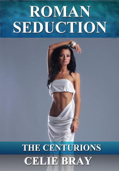Roman Seduction - The Centurions #3 - cover
