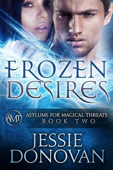 Frozen Desires - Asylums for Magical Threats #2 - cover
