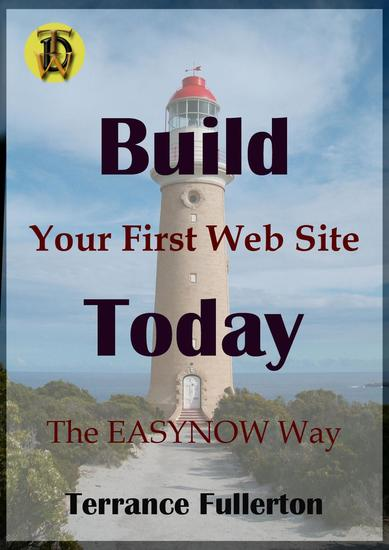 Let's Build Your First Web Site Today - EASYNOW Webs Series of Web Site Design #1 - cover