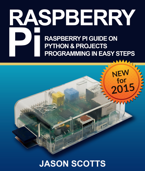 Raspberry Pi :Raspberry Pi Guide On Python & Projects Programming In Easy Steps - cover
