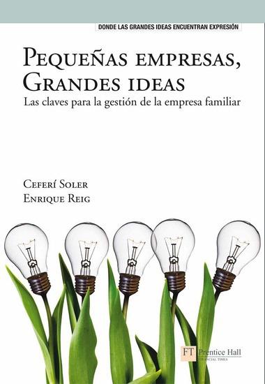 Pequeñas empresas grandes ideas - Las claves para la gestión de la empresa familiar - cover