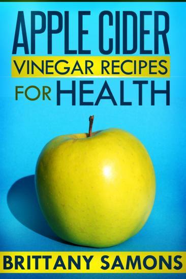 Apple Cider Vinegar Recipes For Health - cover