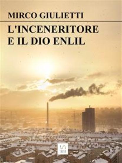 L'inceneritore e il dio Enlil - cover