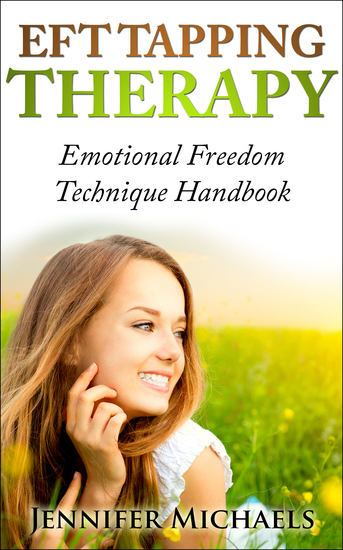 EFT TAPPING THERAPY - Emotional Freedom Technique Handbook - cover