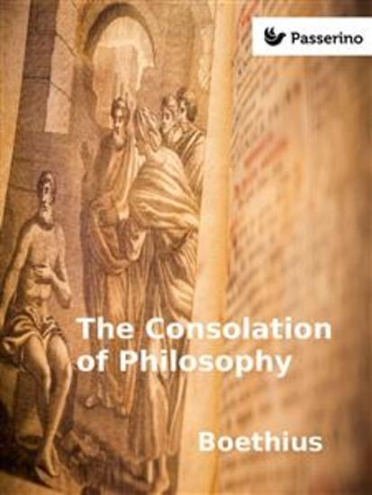 boethius consolation of philosophy essay The consolation of philosophy, boethius ponders both the nature of evil and how it interacts with reality in its existence through the character of lady philosophy.