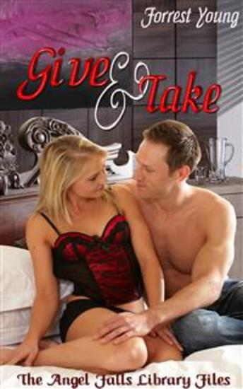 Give And Take - Book 3 of 'The Angel Falls Library Files' - cover