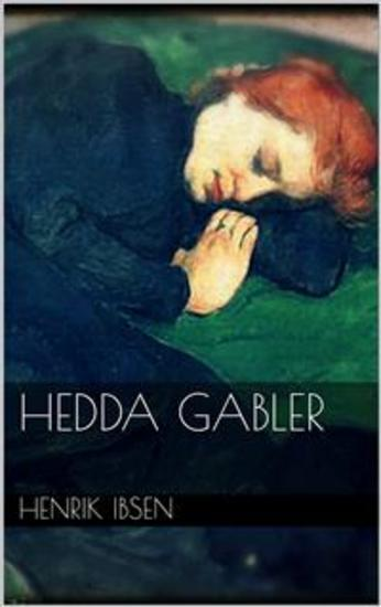 drama response of hedda gabler My first impression of hedda gabler by henrik ibsen was that this play was different the way in which ibsen writes is very similar to plays written nowadays.