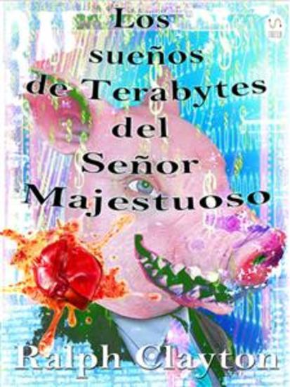 Sueños de Terabytes del Señor Majestuoso - cover