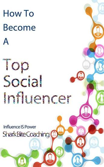 How to Become a Top Social Influencer - Increase Your Social Influence Using Online Communities - cover