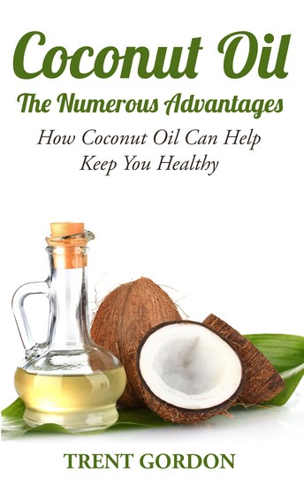 Coconut Oil -The Numerous Advantages - Hygiene Diet and Weight loss - cover