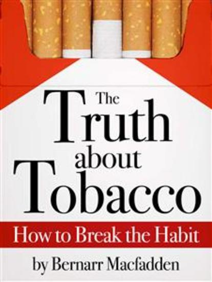 The Truth about Tobacco - How to break the habit - cover