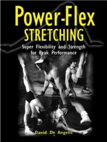 Power Flex Stretching - Super Flexibility and Strength for peak performance - cover